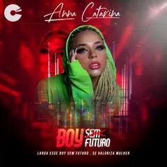Anna Catarina - Boy sem Futuro