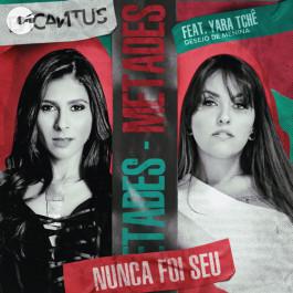 Banda Encantus - Nunca foi seu - Feat: Yara Tchê