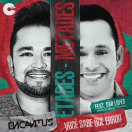 Banda Encantus - Você sabe que errou - Feat: Dão Lopes