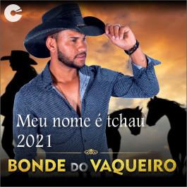 Bonde do Vaqueiro - Meu Nome É Tchau 2021