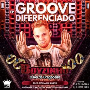 Capa: Boyzinho o Rei da Bregadeira - EP Groove Diferenciado