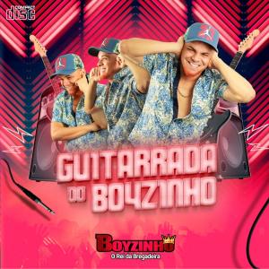 Boyzinho o Rei da Bregadeira - Guitarrada do Boyzinho 2018