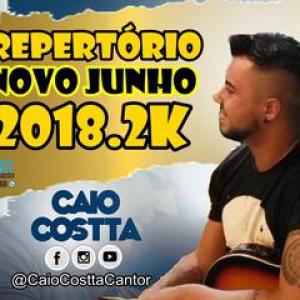 Caio Costta - Repertório Novo Junho 2018.2k