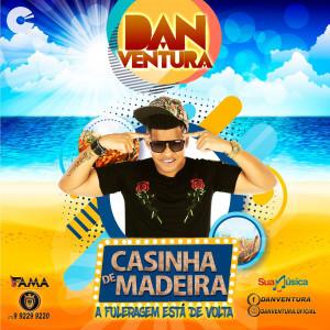 Dan Ventura - Casinha de Madeira Verão 2019