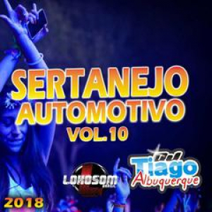 Capa: Dj Tiago Albuquerque - Sertanejo Automotivo Vol.10