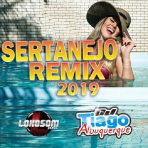 Capa: Dj Tiago Albuquerque - Sertanejo Remix 2019