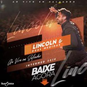 Lincoln e Duas Medidas - Ao vivo em Intermed-BA