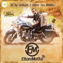 Elton Motta - Pé na estrada e Forró pro mundo