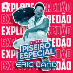 Eric Land - Edição Piseiro Especial