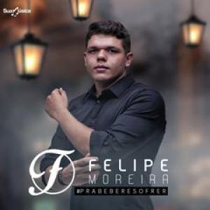 Felipe Moreira - Pra Beber e Sofrer