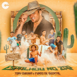 Capa: Tony Guerra & Forró Sacode - Espalhou No Zap Feat. Fundo De Quintal