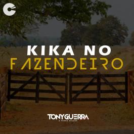 Tony Guerra & Forró Sacode - Kika No Fazendeiro