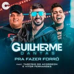 Capa: Guilherme Dantas - Pra Fazer Forró