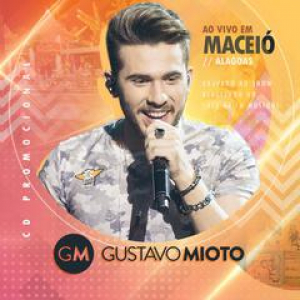 Gustavo Mioto - Ao vivo em Maceió (Promocional)