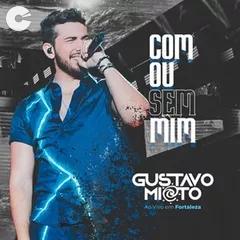 Capa: Gustavo Mioto - Com Ou Sem Mim (Ao Vivo em Fortaleza)