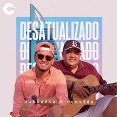 Humberto e Ronaldo - Desatualizado