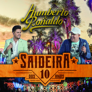 Humberto e Ronaldo - Saídeira dos 10 Anos