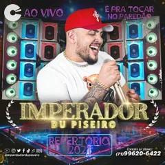Imperador du Piseiro - Repertorio 2021