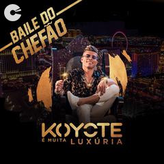 Koyote Luxúria - Baile do Chefão