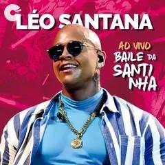 Léo Santana - Baile da Santinha Fortaleza/CE