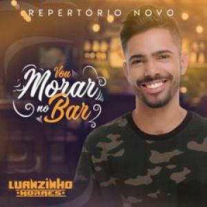Luanzinho Moraes - Vou Morar no Bar
