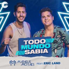 Capa: Matheus Moraes - Todo Mundo Sabia feat. Eric Land
