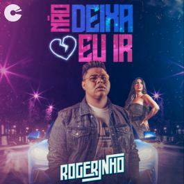 Capa: MC Rogerinho - Não Deixa Eu Ir