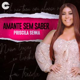 Priscila Senna - Amante Sem Saber (Ao Vivo)