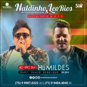 Naldinho e Léo Rios - Ao Vivo Em Dist. Humildes 2018