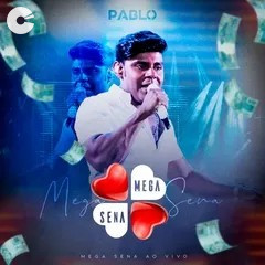 Capa: Pablo - Mega Sena