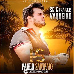 Paulo Sampaio - Se É Pra Ser Vaqueiro