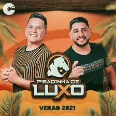 Pisadinha de Luxo - Verão 2021