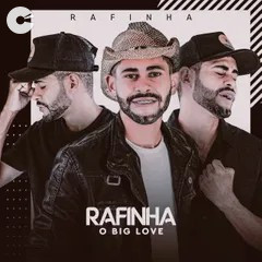 Rafinha Big Love - Cd 2021