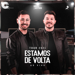 Roger e Gustavo - Estamos de volta (Ao Vivo)