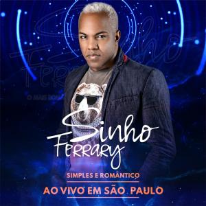 Sinho Ferrary - Ao Vivo em São Paulo - 2018