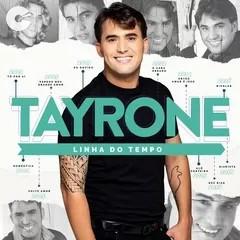 Capa: Tayrone - Linha do Tempo