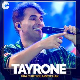 Tayrone - Pra Curtir e Arrochar