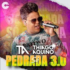 Thiago Aquino - Só Pedrada 3.0