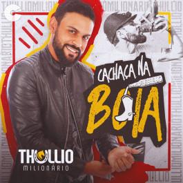 Thullio Milionário - Cachaça na Bota