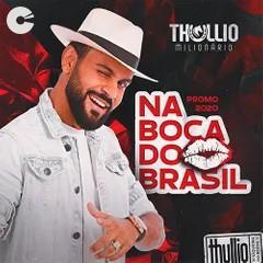 Thullio Milionário - Na Boca do Brasil