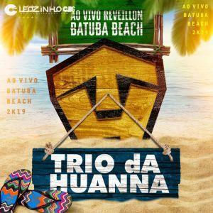 Capa: Trio da Huanna - Ao Vivo Reveillon Batuba Beach