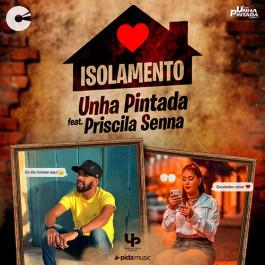 Unha Pintada - Isolamento - feat. Priscila Senna