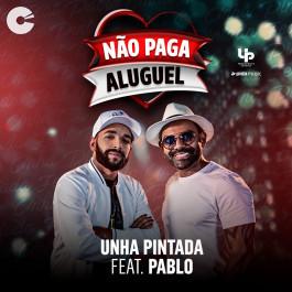 Unha Pintada - Não Paga Aluguel Feat. Pablo