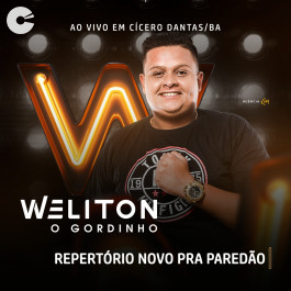 Weliton o Gordinho - Ao Vivo em Cicero Dantas/BA