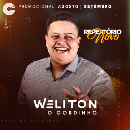 Weliton o Gordinho - Promocional Agosto/Setembro