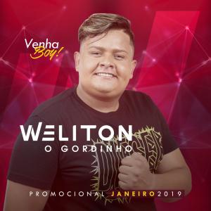 Weliton o Gordinho - Promocional Janeiro 2019