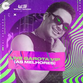 Capa: Wesley Safadão - Live Garota Vip [As Melhores]