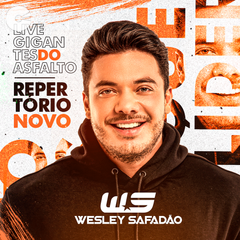 Wesley Safadão - Live Gigantes do Asfalto - Repertório Novo