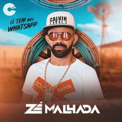 Zé Malhada - Cê Tem Meu Whatsapp